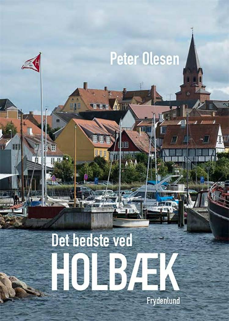 Det bedste ved Holbæk af Peter Olesen