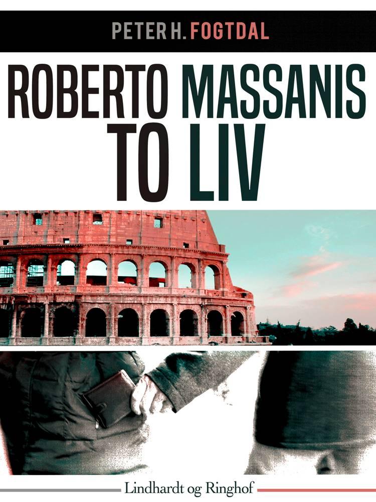 Roberto Massanis to liv af Peter H. Fogtdal