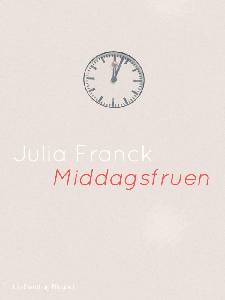 Middagsfruen af Julia Franck