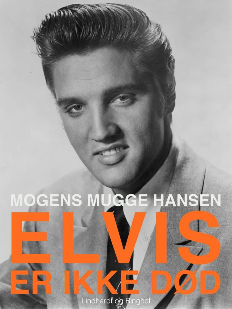 Elvis - er ikke død: et mindealbum af Mogens Mugge Hansen