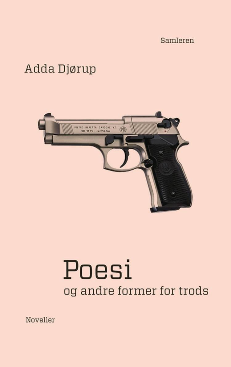 Poesi og andre former for trods af Adda Djørup