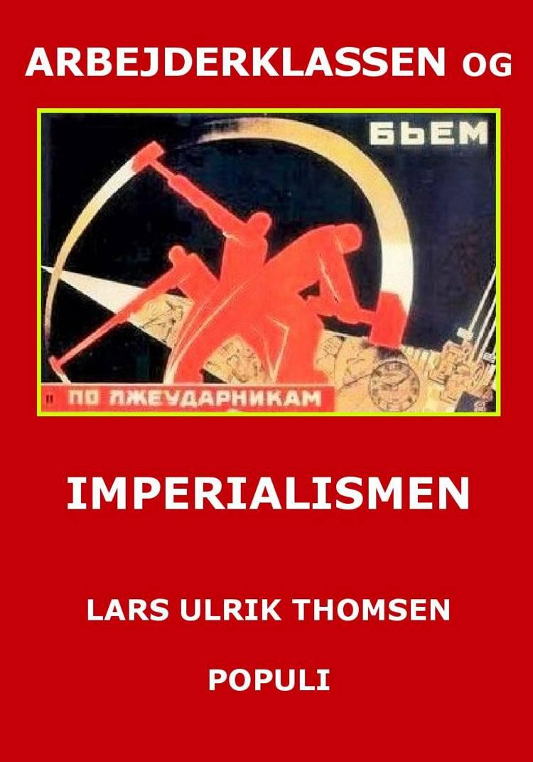 Arbejderklassen og imperialismen af Lars Ulrik Thomsen