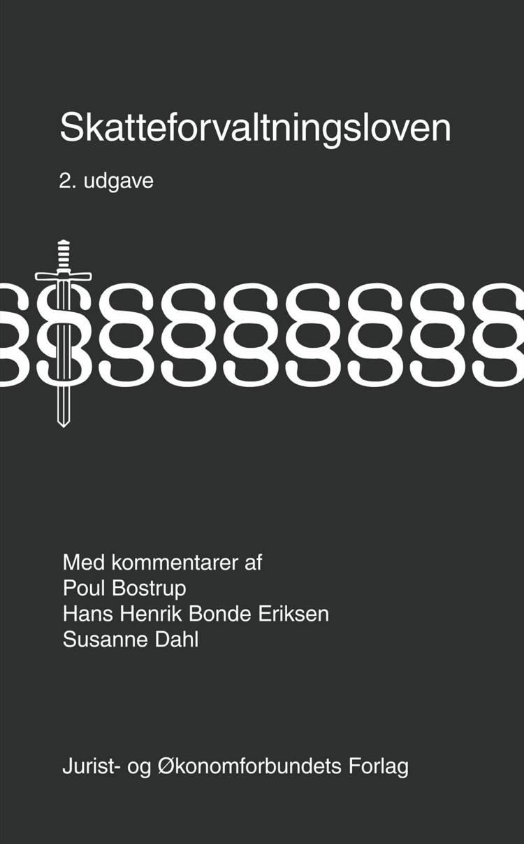 Skatteforvaltningsloven med kommentarer af Poul Bostrup, Hans Henrik Bonde Eriksen og Susanne Dahl