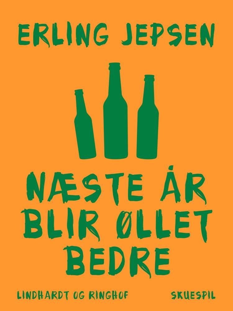 Næste år blir øllet bedre af Erling Jepsen