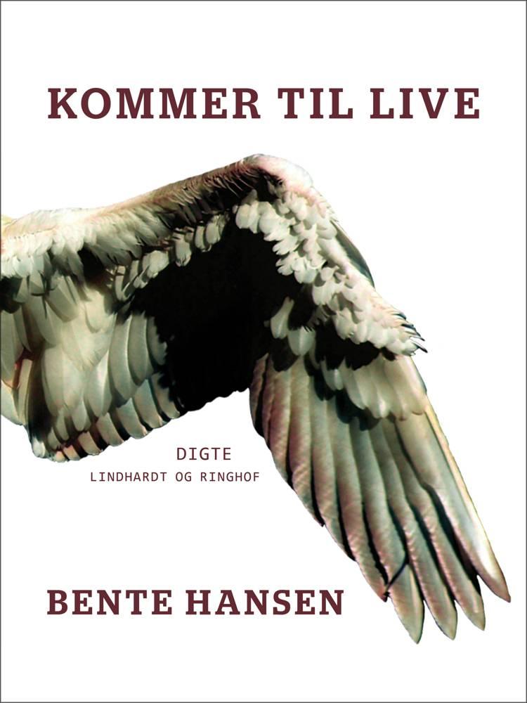 Kommer til live af Bente Hansen