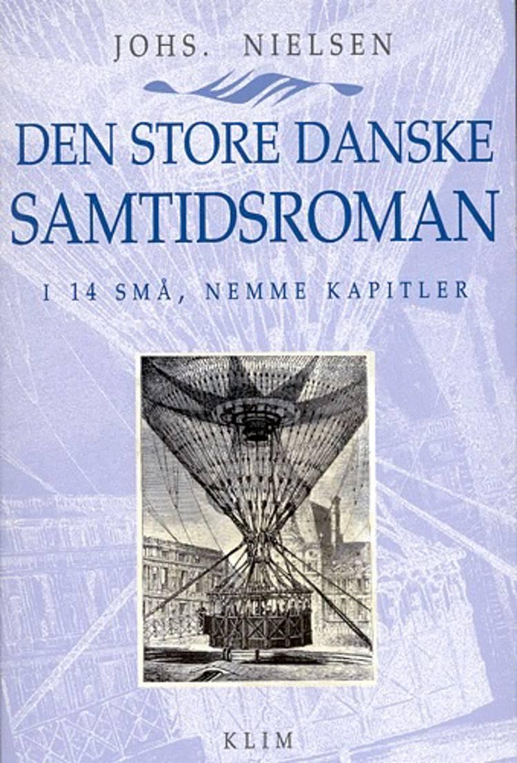 Den store danske samtidsroman - i 14 små, nemme kapitler af Johs. Nielsen