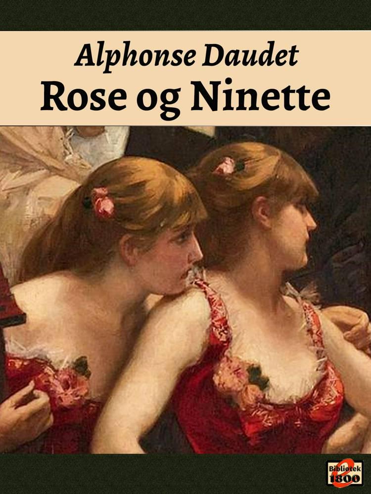 Rose og Ninette af Alphonse Daudet