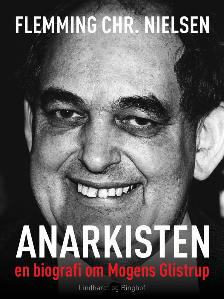 Anarkisten; en biografi om Mogens Glistrup af Flemming Chr. Nielsen