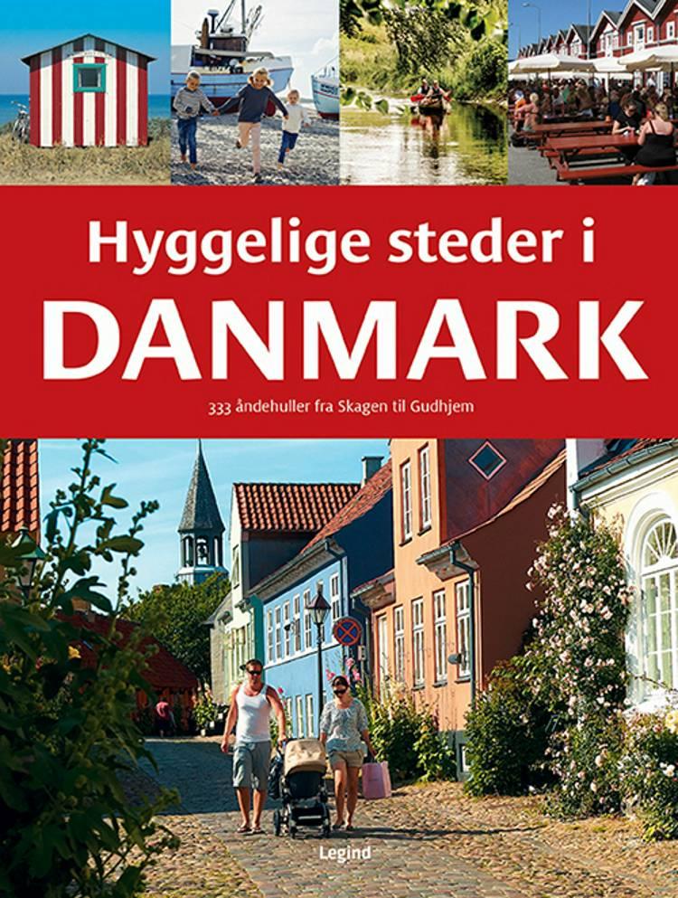 Hyggelige steder i Danmark af Jørgen Hansen