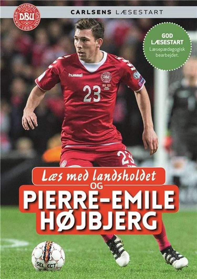 Læs med landsholdet og Pierre-Emile Højbjerg af Ole Sønnichsen, Pierre Emile Højbjerg og Pierre-Emile Højbjerg