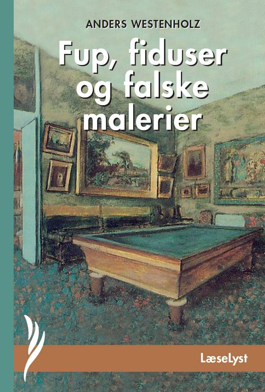 Fup, fiduser og falske malerier af Anders Westenholz