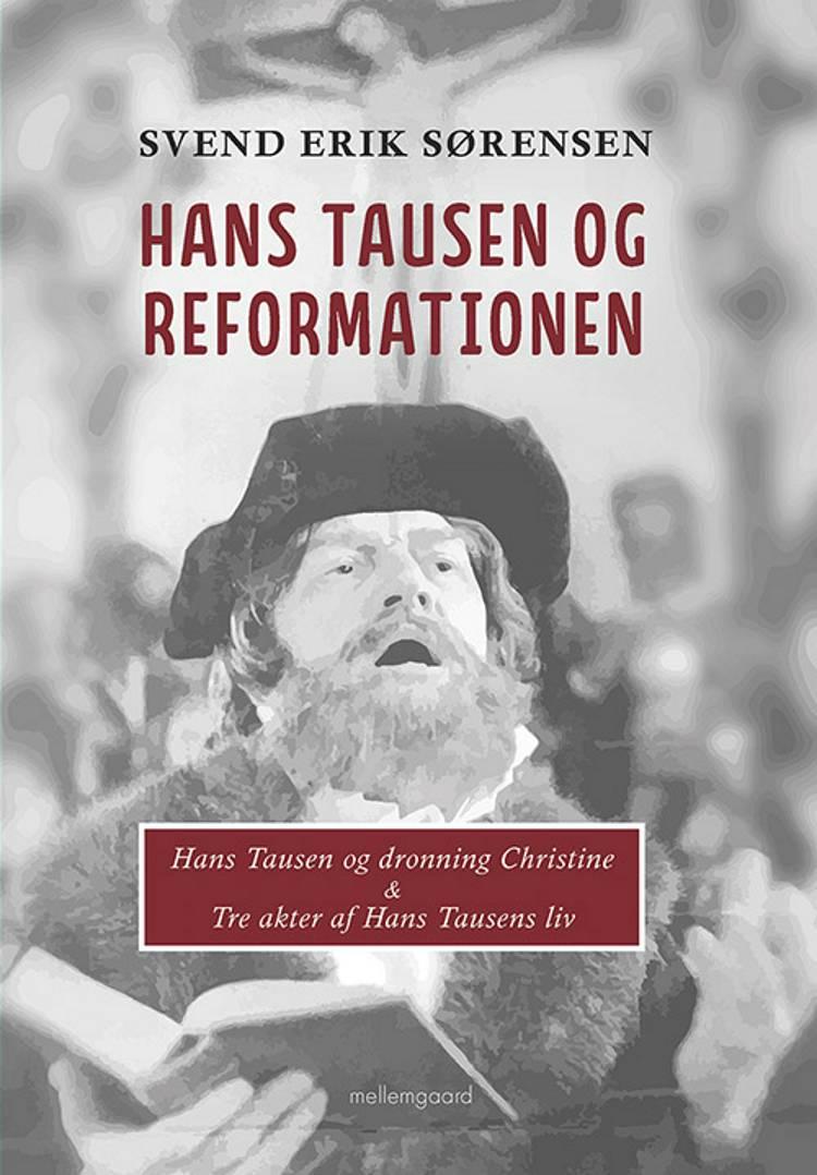 Hans Tausen og Reformationen af Svend Erik Sørensen
