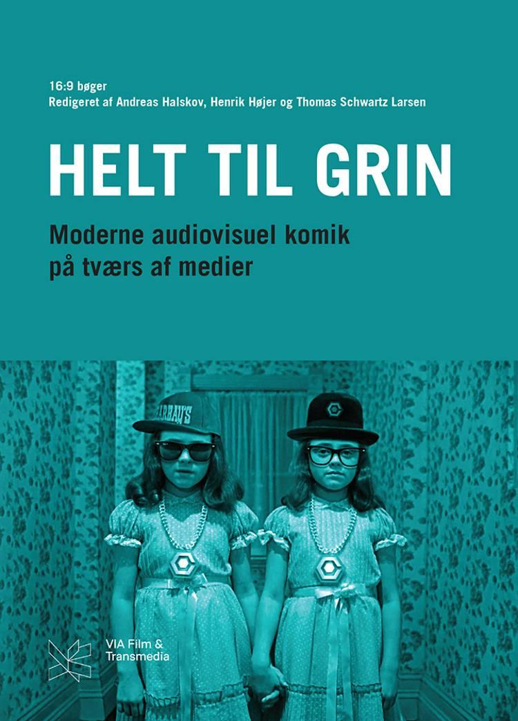 Helt til grin af Thomas Schwartz Larsen, Henrik Højer og Andreas Halskov