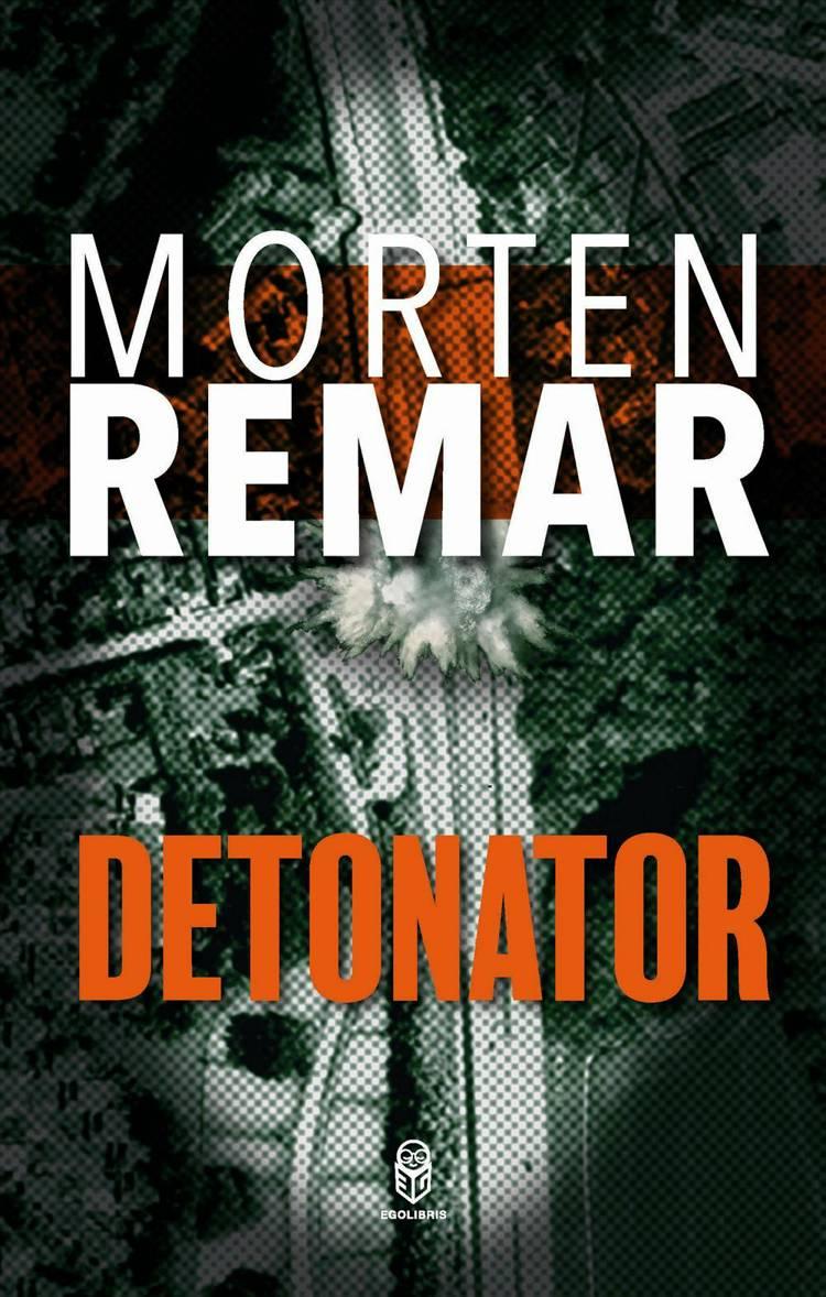 Detonator af Morten Remar