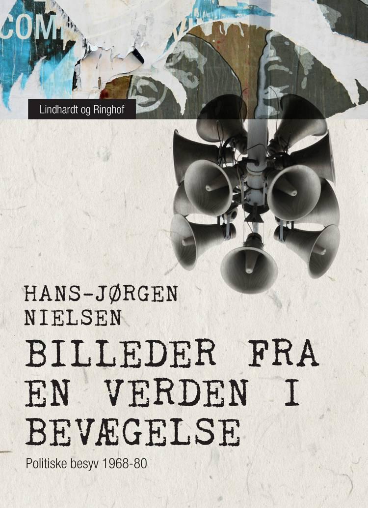 Billeder fra en verden i bevægelse. Politiske besyv 1968-80 af Hans-Jørgen Nielsen
