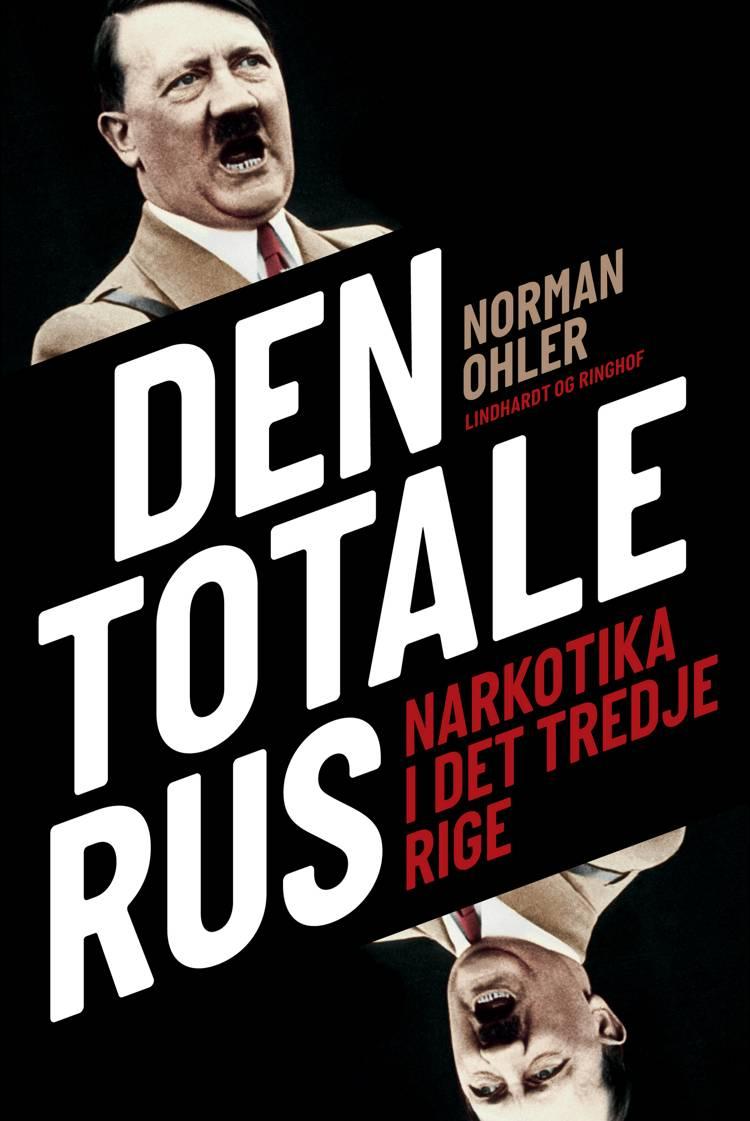 Den totale rus af Norman Ohler