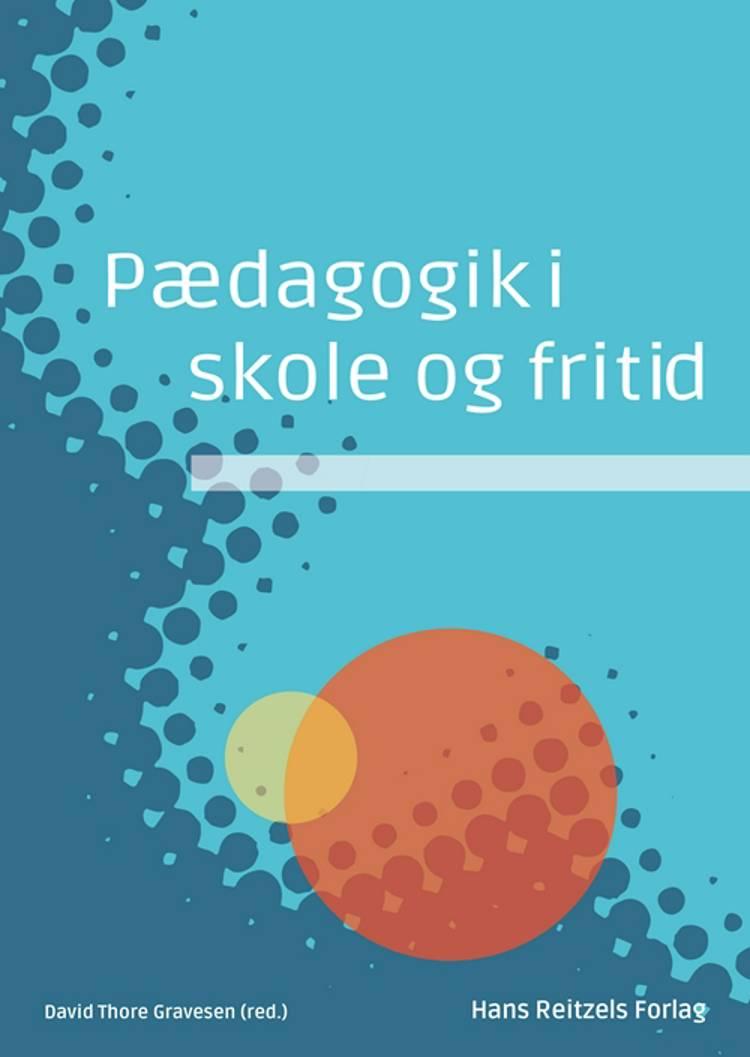 Pædagogik i skole og fritid af Stig Broström, Carsten René Jørgensen og Niels Ejbye-Ernst m.fl.