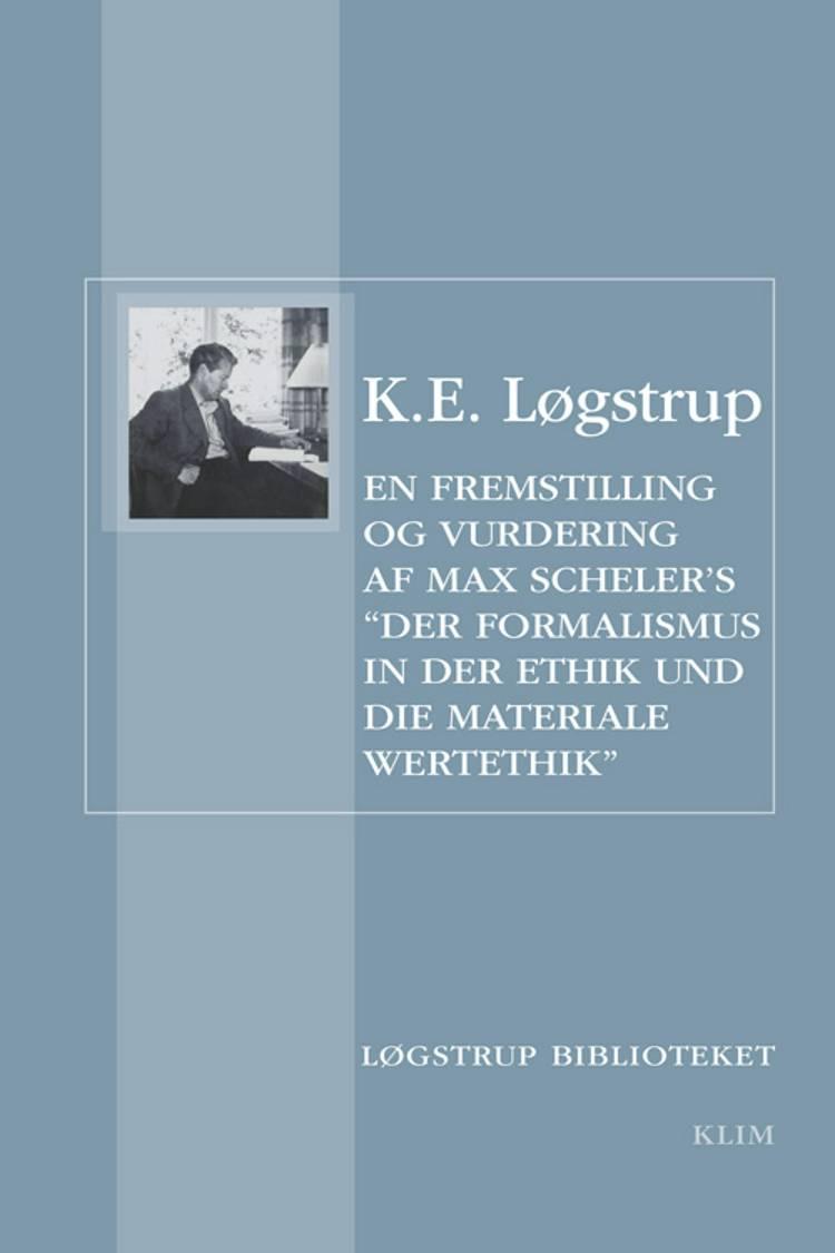 En fremstilling og vurdering af Max Schelers 'Der Formalismus in der Ethik und die materiale Wertethik' af K. E. Løgstrup