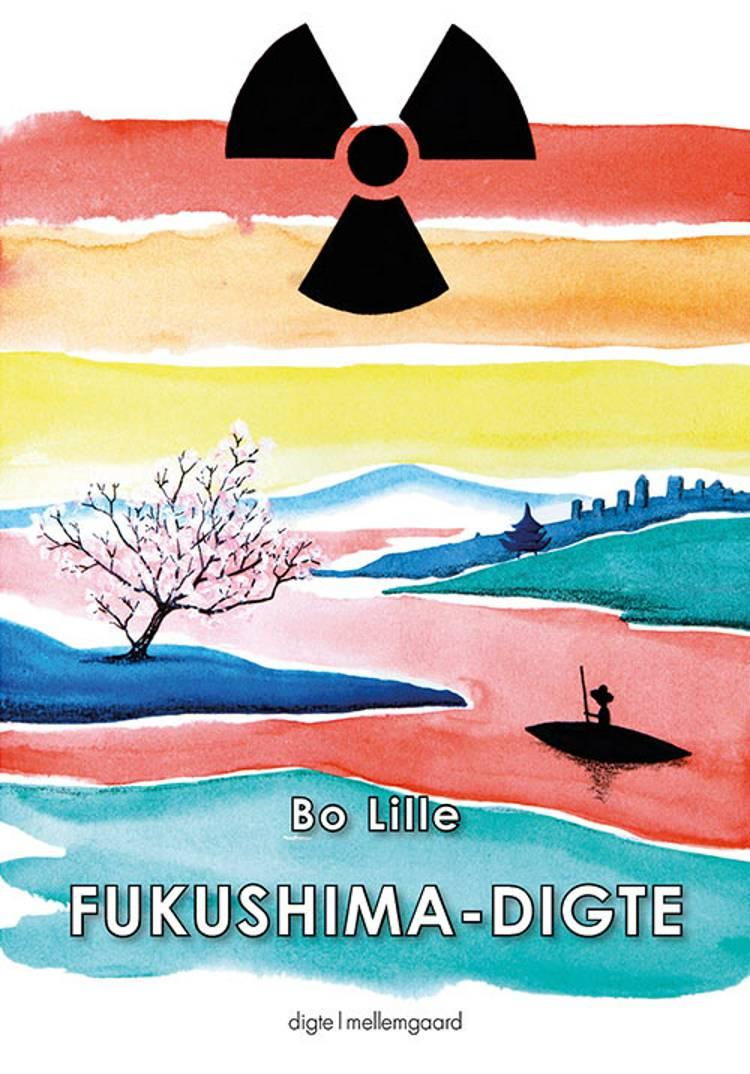 Fukushima-digte af Bo Lille