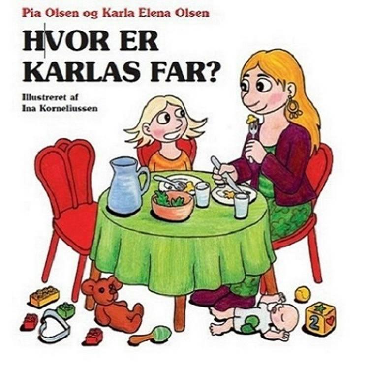 Hvor er Karlas far? af Pia Olsen og Karla Elena Olsen