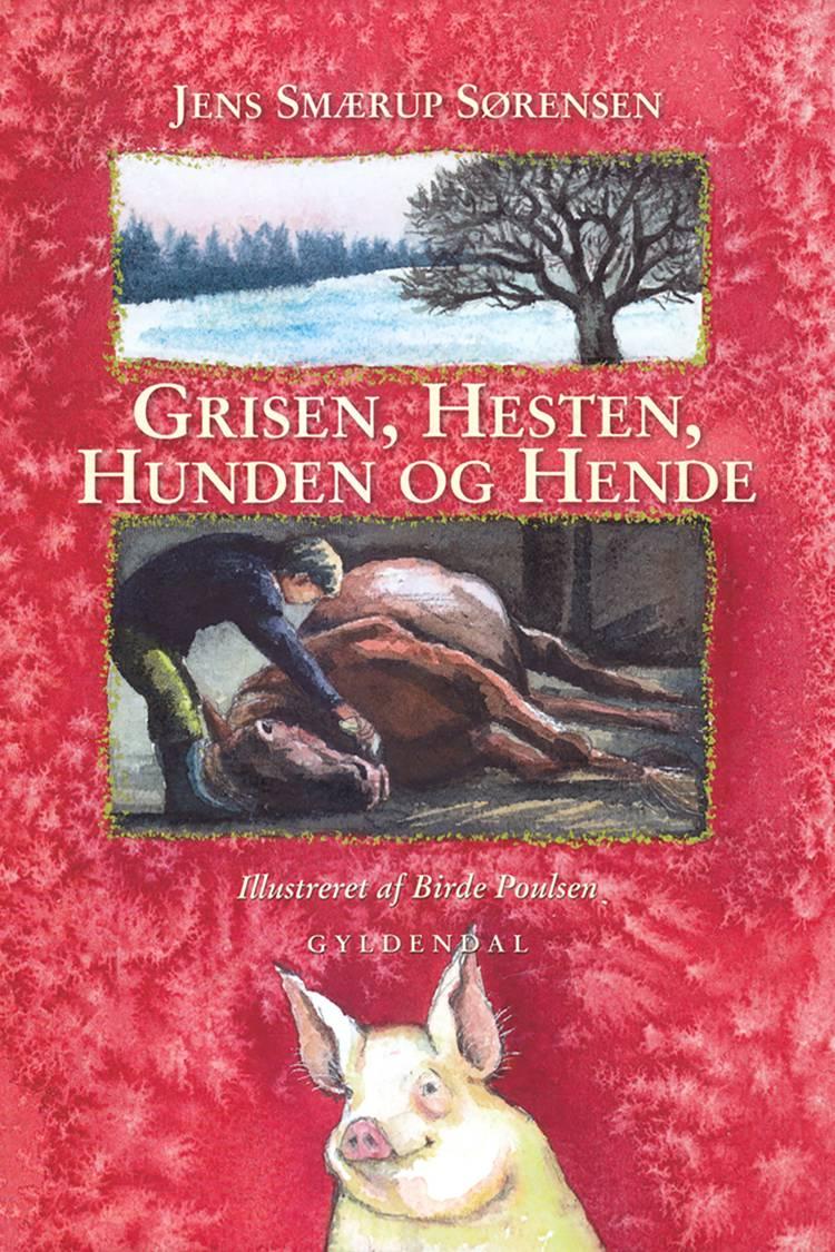 Grisen, hesten, hunden og hende af Jens Smærup Sørensen