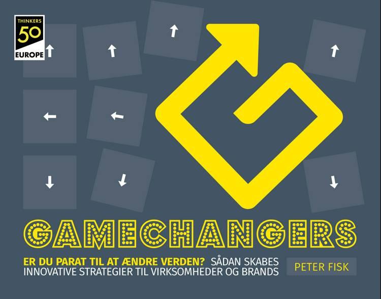 Gamechangers, Er du parat til at ændre verden? af Peter Fisk