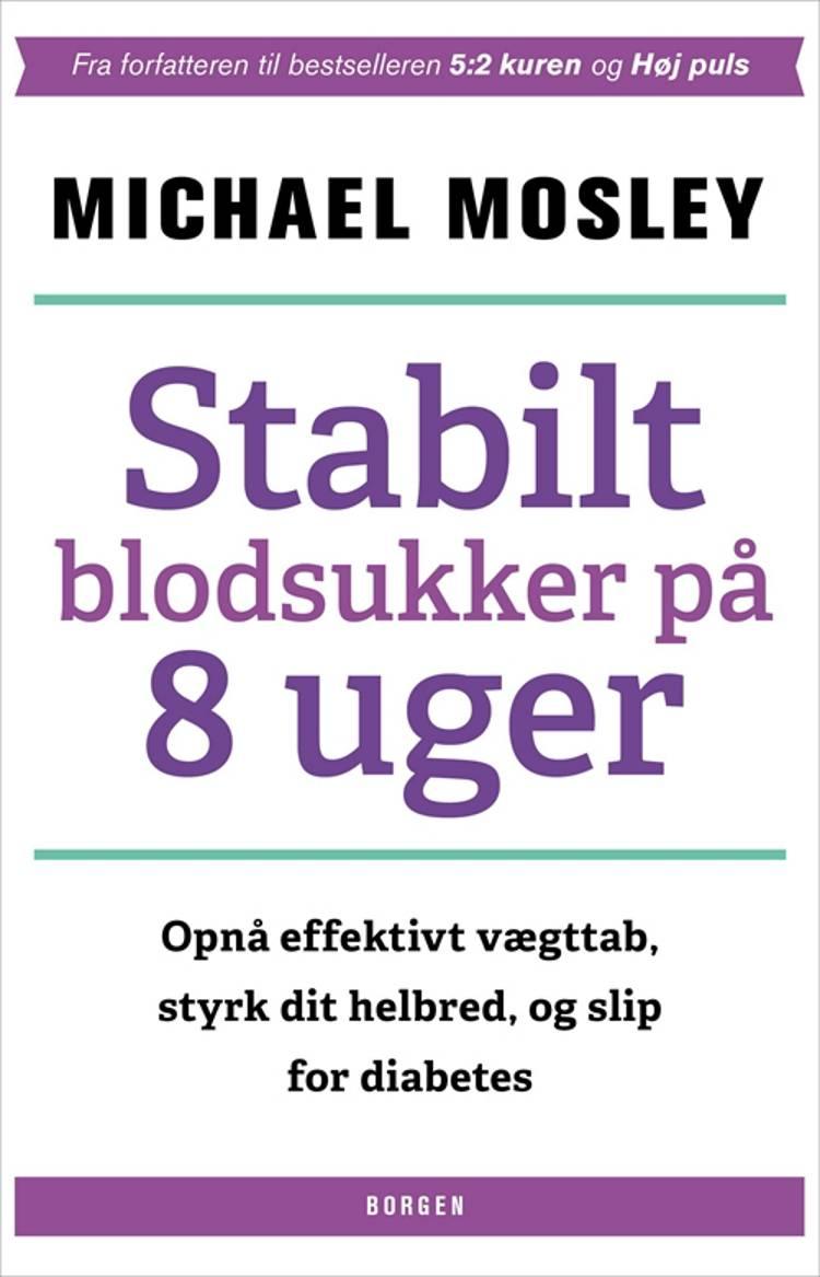 Stabilt blodsukker på 8 uger af Michael Mosley