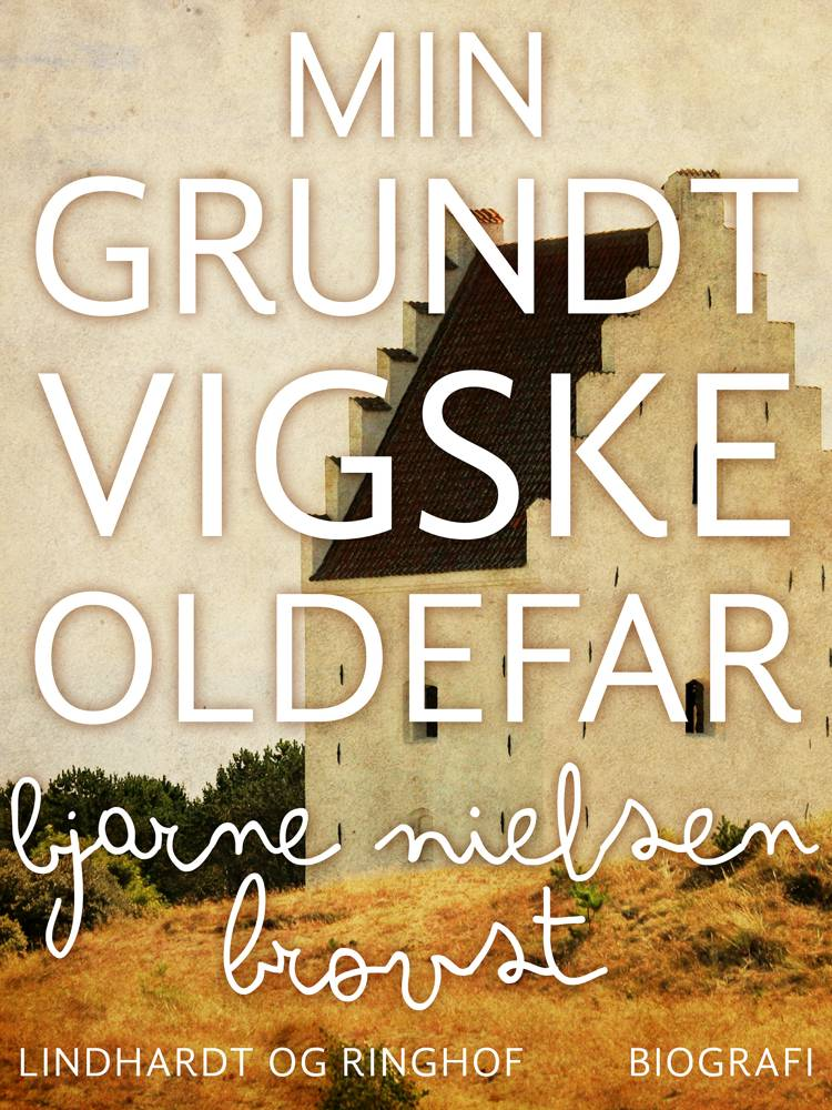 Min grundtvigske oldefar af Bjarne Nielsen Brovst