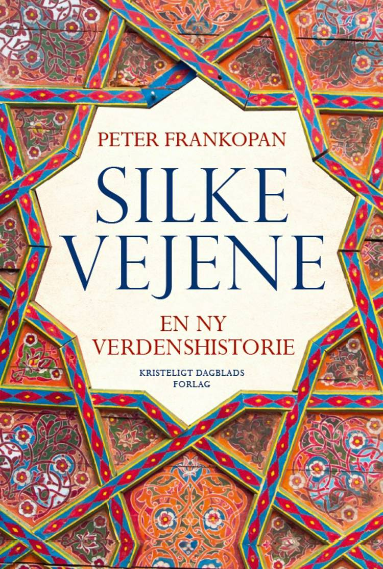 Silkevejene af Peter Frankopan