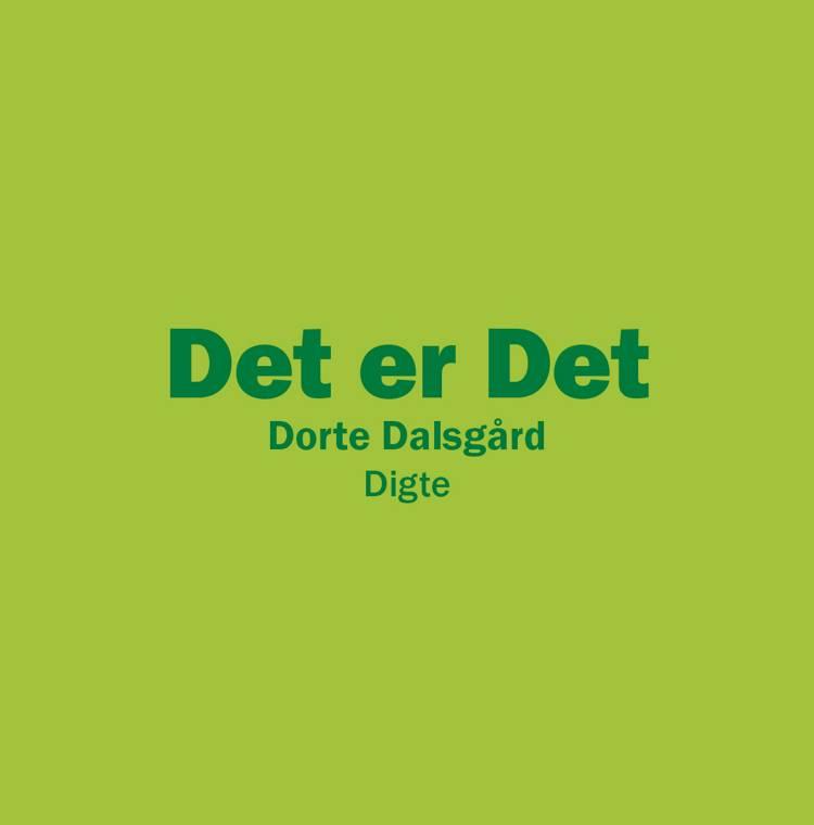 Det er det af Dorte Dalsgård