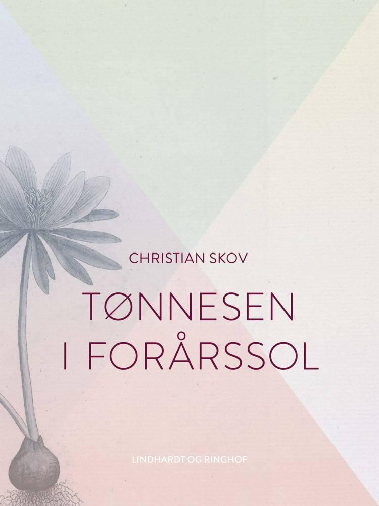 Tønnesen i forårssol af Christian Skov