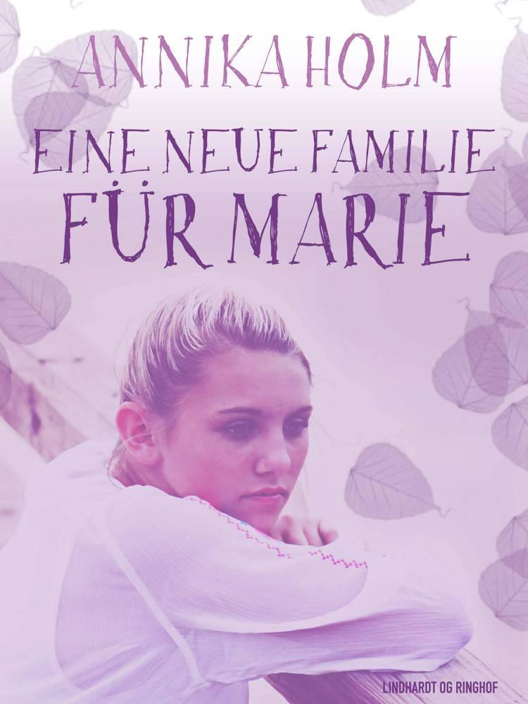 Eine neue Familie für Marie af Annika Holm