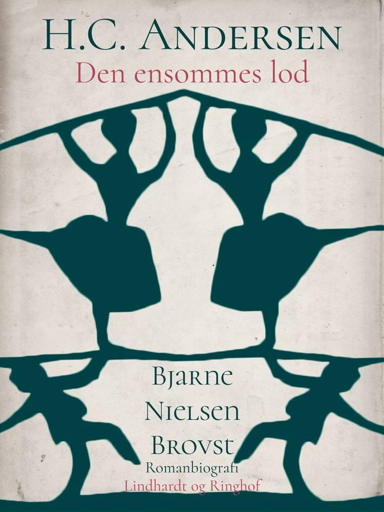 H.C. Andersen. Den ensommes lod af Bjarne Nielsen Brovst