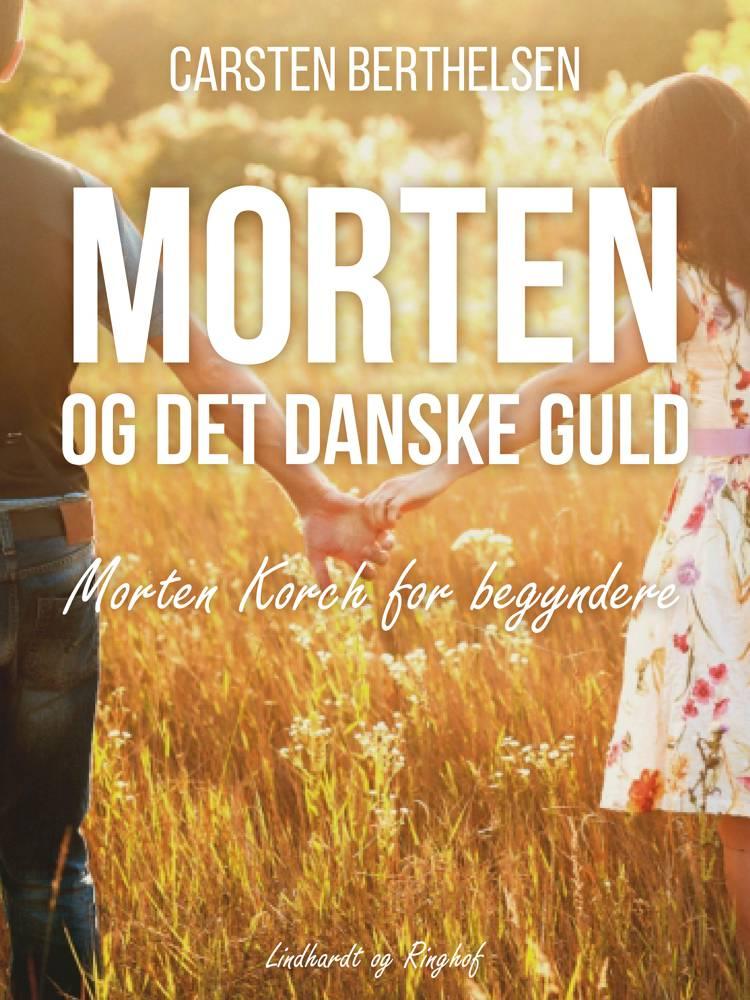 Morten og det danske guld af Carsten Berthelsen