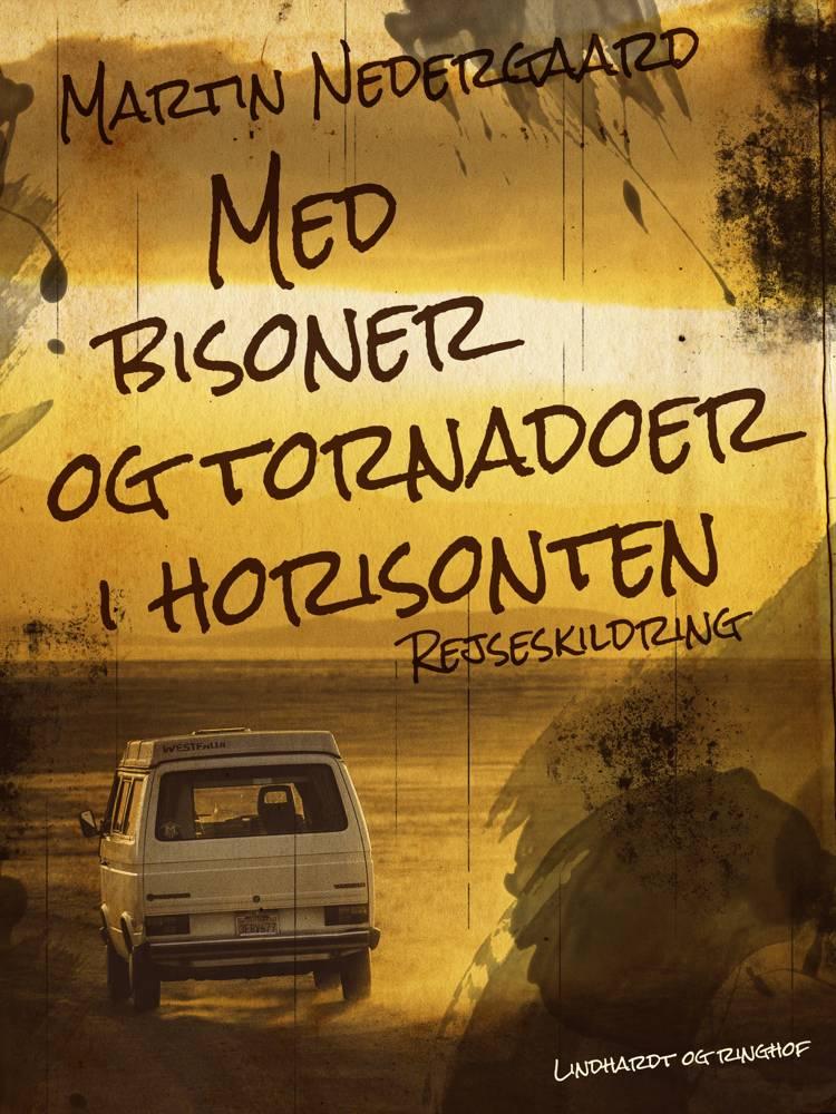 Med bisoner og tornadoer i horisonten af Martin Nedergaard Andersen og Anne Bjerregaard Sinding