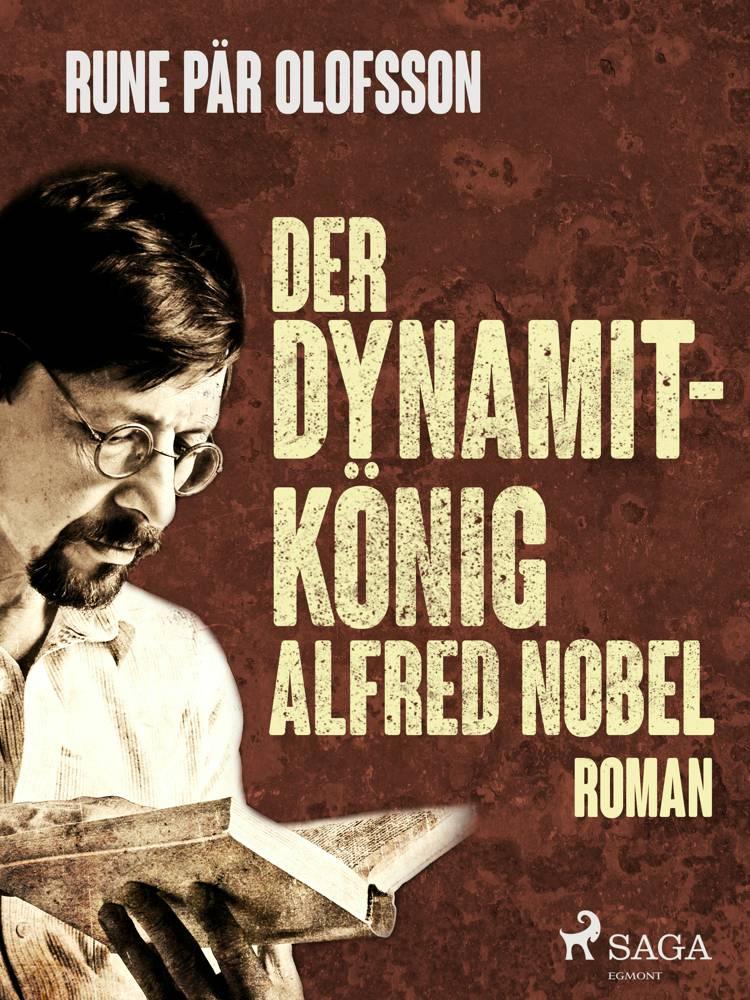 Der Dynamitkönig Alfred Nobel af Rune Pär Olofsson