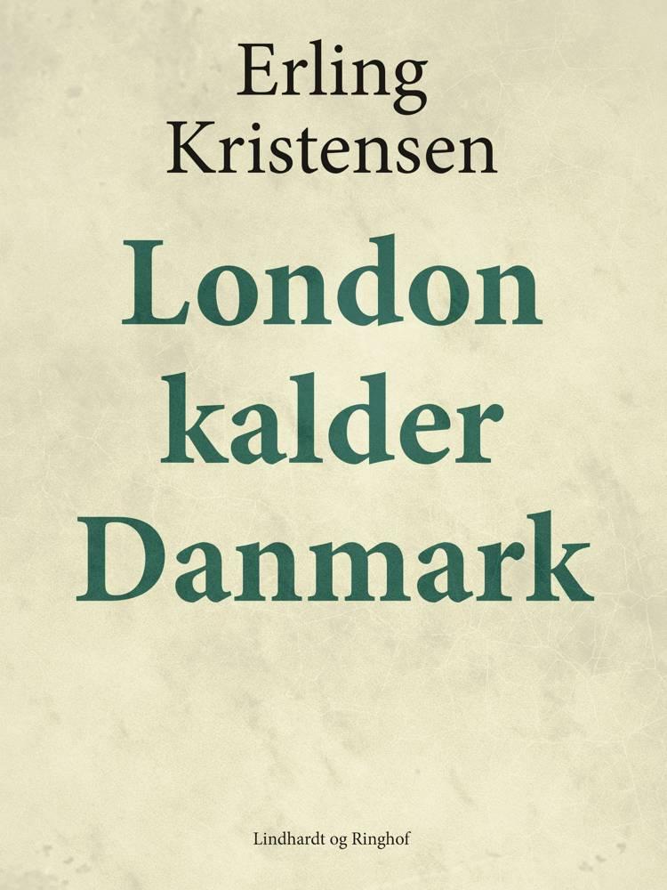 London kalder Danmark af Erling Kristensen