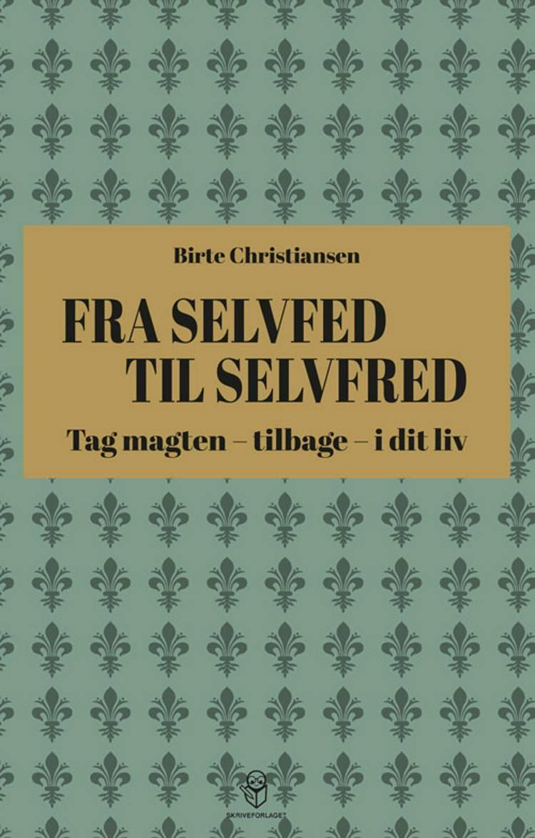 Fra selvfed til selvfred af Birte Christiansen