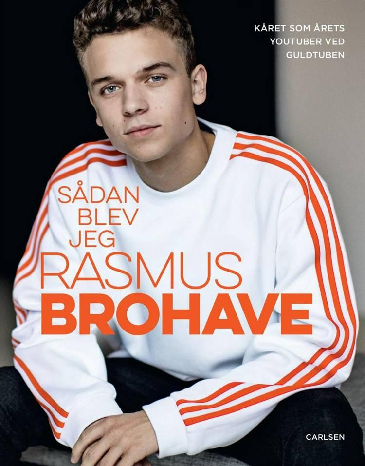 Sådan blev jeg Rasmus Brohave af David Pepe Birch, Christian Volfing og Rasmus Brohave