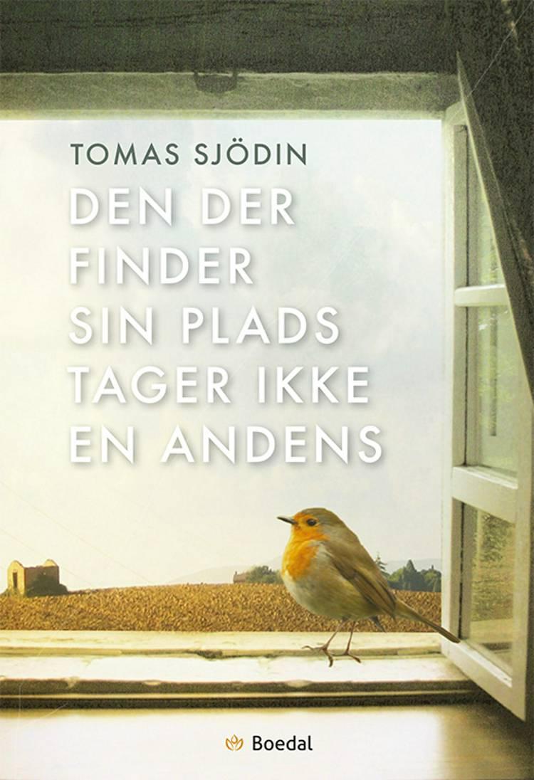 Den der finder sin plads tager ikke en andens af Tomas Sjödin
