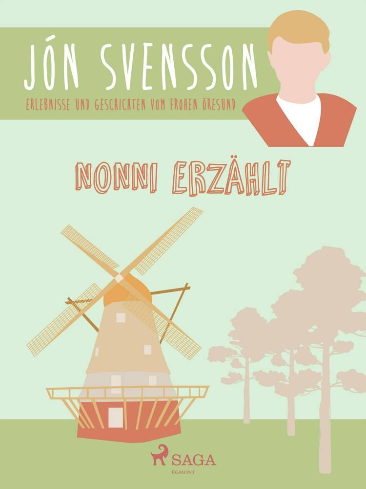 Nonni erzählt: Erlebnisse und Geschichten vom frohen Öresund. af Jón Svensson