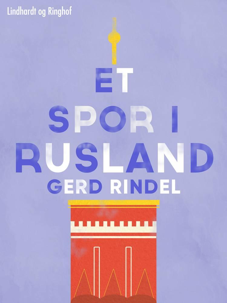 Et spor i Rusland af Gerd Rindel