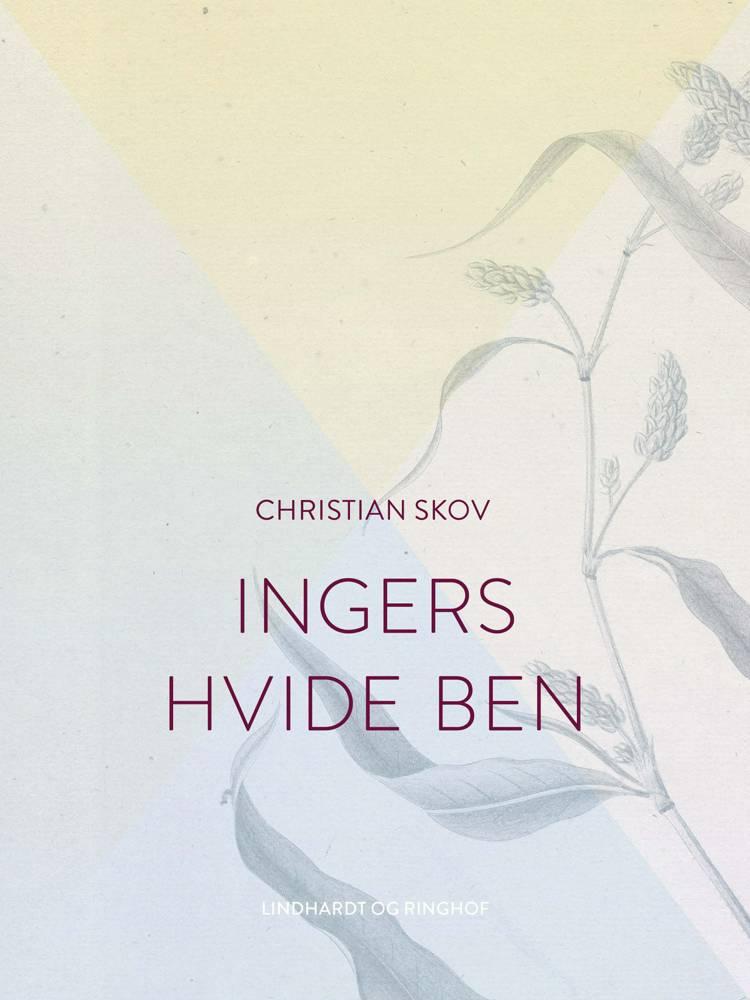 Ingers hvide ben af Christian Skov