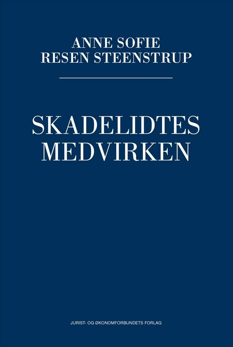 Skadelidtes medvirken af Anne Sofie Steenstrup