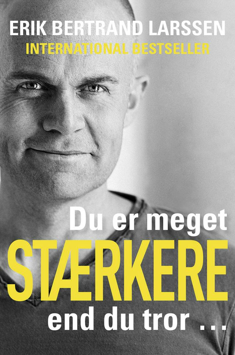 Du er (meget) stærkere, end du tror ... af Erik Bertrand Larsen