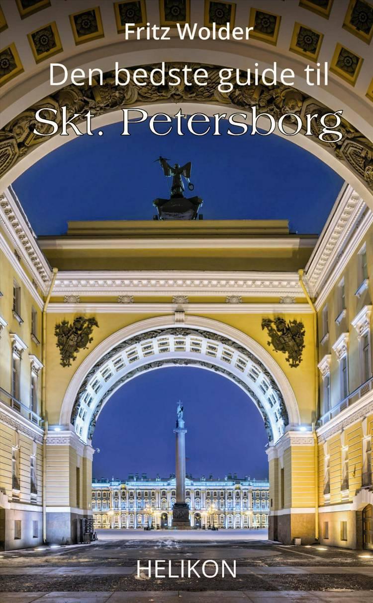 Den bedste guide til Skt. Petersborg af Fritz Wolder