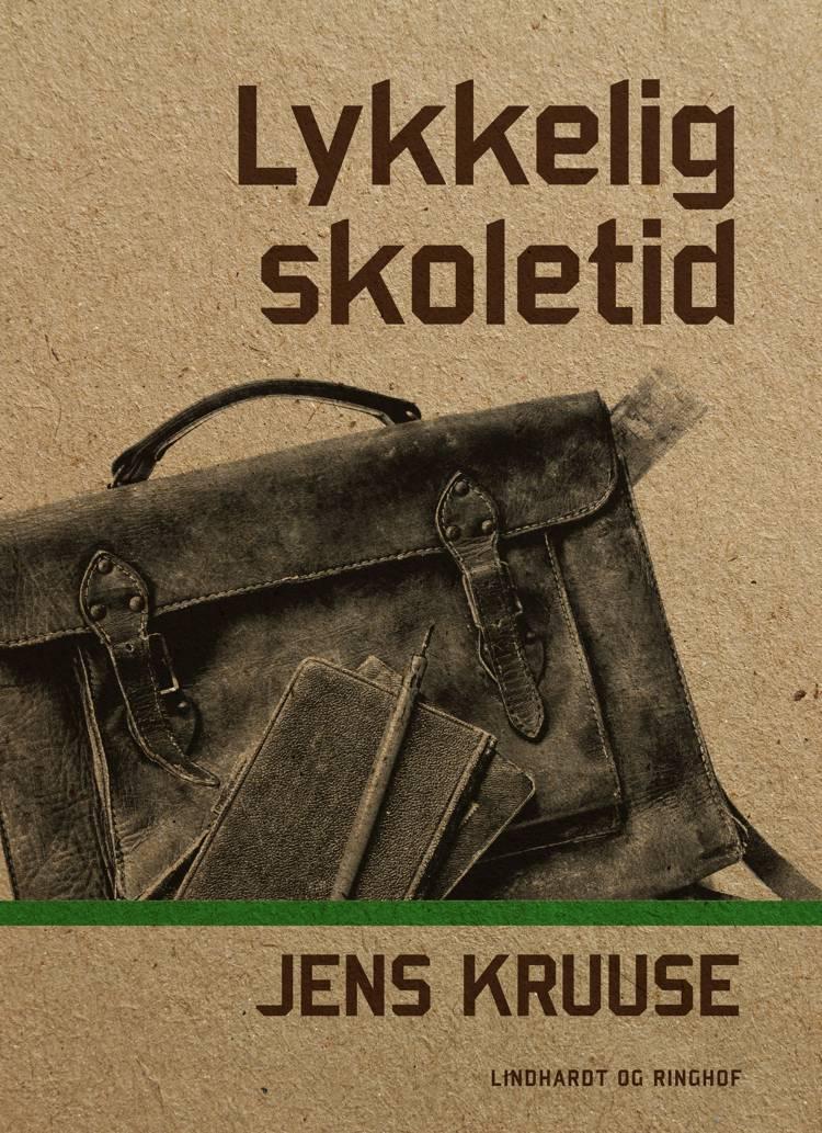 Lykkelig skoletid af Jens Kruuse