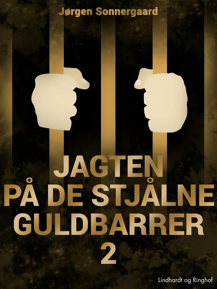 Jagten på de stjålne guldbarrer 2 af Jørgen Sonnergaard