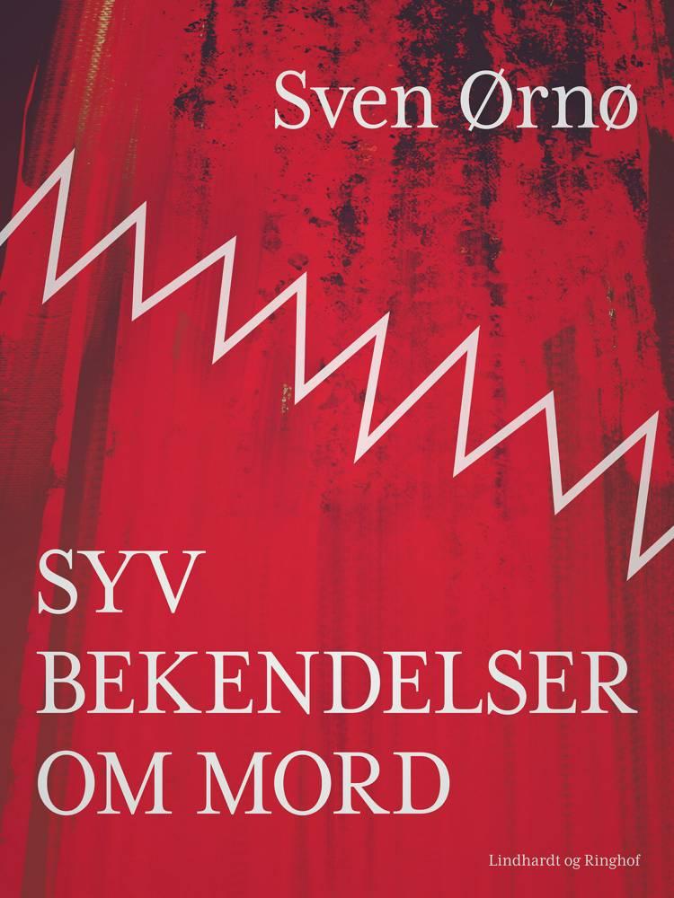Syv bekendelser om mord af Sven Ørnø