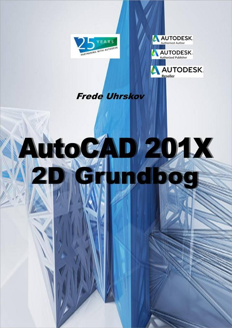 AutoCAD 201X - 2D grundbog af Frede Uhrskov